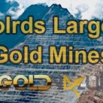 Worlds Largest Gold Mines